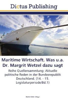 Maritime Wirtschaft. Was u.a. Dr. Margrit Wetzel dazu sagt