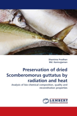 Preservation of dried Scomberomorus guttatus by radiation and heat