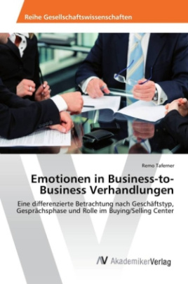 Emotionen in Business-to-Business Verhandlungen
