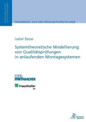 Systemtheoretische Modellierung von Qualitätsprüfungen in anlaufenden Montagesystemen