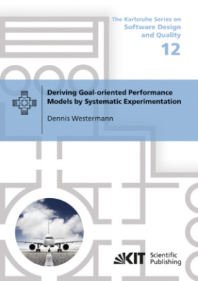 Deriving Goal-oriented Performance Models by Systematic Experimentation