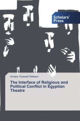 The Interface of Religious and Political Conflict in Egyptian Theatre