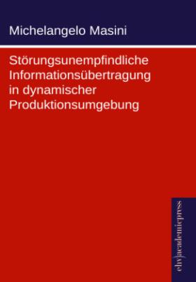 Störungsunempfindliche Informationsübertragung in dynamischer Produktionsumgebung