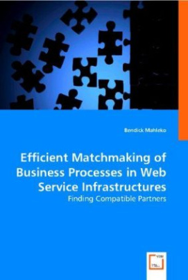Efficient Matchmaking of Business Processes in Web Service Infrastructures