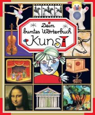 Dein buntes Wörterbuch: Kunst