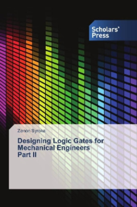 Designing Logic Gates for Mechanical Engineers Part II