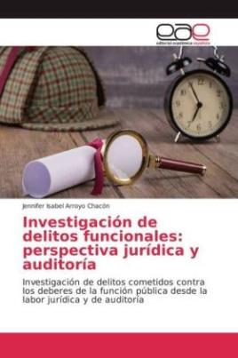 Investigación de delitos funcionales: perspectiva jurídica y auditoría