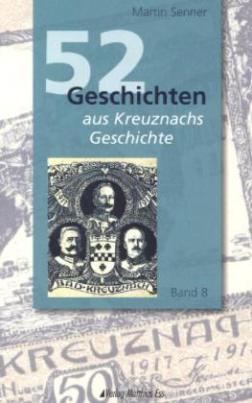 52 Geschichten aus Kreuznachs Geschichte. Bd.8