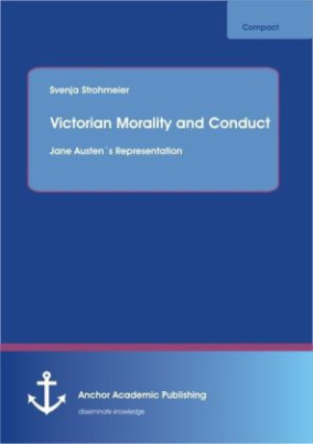 Victorian Morality and Conduct: Jane Austen's Representation