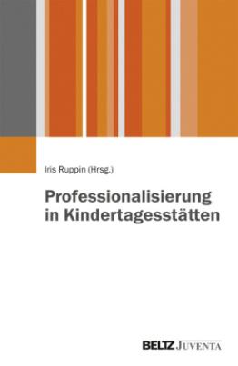 Professionalisierung in Kindertagesstätten
