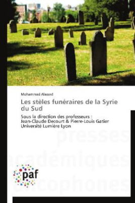 Les stèles funéraires de la Syrie du Sud