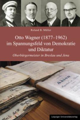 Otto Wagner (1877-1962) im Spannungsfeld von Demokratie und Diktatur, m. 1 CD-ROM