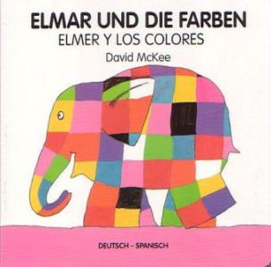 Elmar und die Farben, deutsch-spanisch. Elmer y los colores