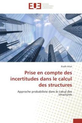 Prise en compte des incertitudes dans le calcul des structures