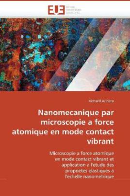 Nanomecanique par microscopie a force atomique en mode contact vibrant