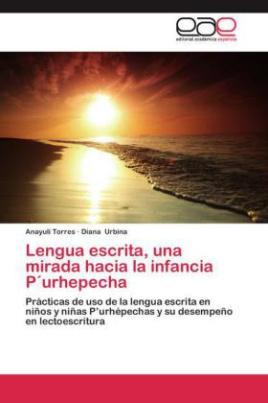Lengua escrita, una mirada hacia la infancia P urhepecha