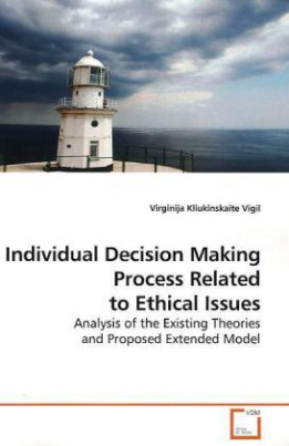 Individual Decision Making Process Related to Ethical Issues