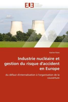 Industrie nucléaire et gestion du risque d'accident en Europe