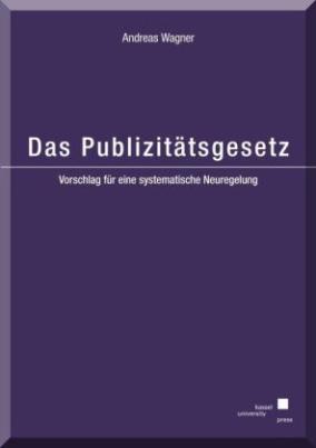 Das Publizitätsgesetz - Vorschlag für eine systematische Neuregelung