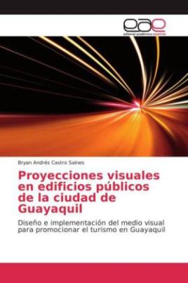 Proyecciones visuales en edificios públicos de la ciudad de Guayaquil
