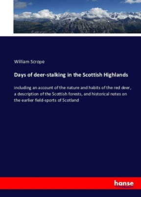 Days of deer-stalking in the Scottish Highlands