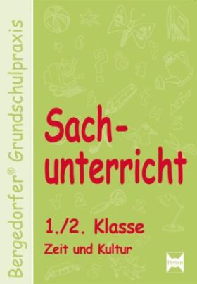 Sachunterricht 1./2. Klasse, Zeit und Kultur