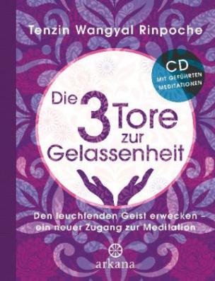 Die drei Tore zur Gelassenheit, m. Audio-CD