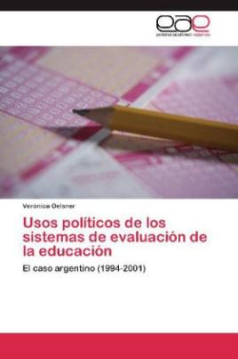 Usos políticos de los sistemas de evaluación de la educación