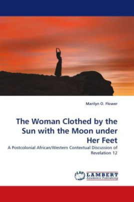 The Woman Clothed by the Sun with the Moon under Her Feet