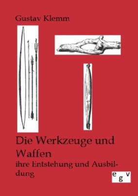 Die Werkzeuge und Waffen