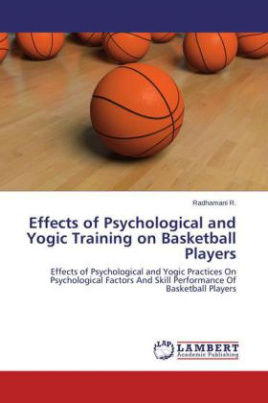 Effects of Psychological and Yogic Training on Basketball Players