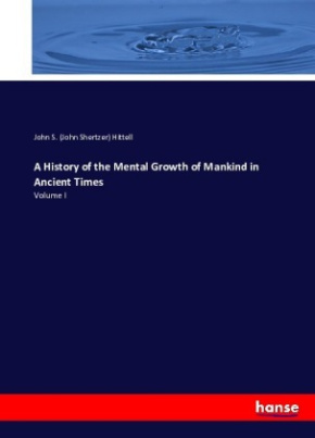 A History of the Mental Growth of Mankind in Ancient Times
