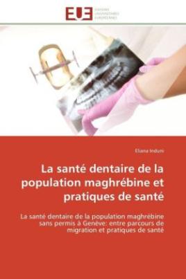 La santé dentaire de la population maghrébine et pratiques de santé