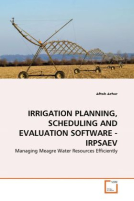 IRRIGATION PLANNING, SCHEDULING AND EVALUATION SOFTWARE - IRPSAEV