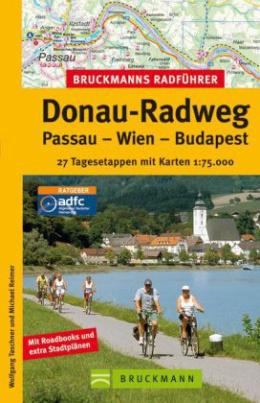Bruckmanns Radführer Donau-Radweg, Passau-Wien-Budapest