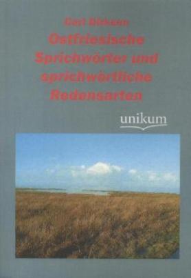 Ostfriesische Sprichwörter und sprichwörtliche Redensarten