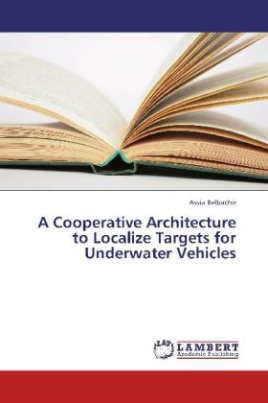 A Cooperative Architecture to Localize Targets for Underwater Vehicles