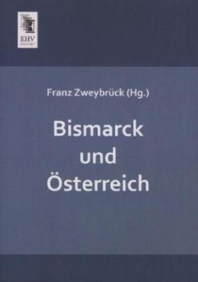 Bismarck und Österreich