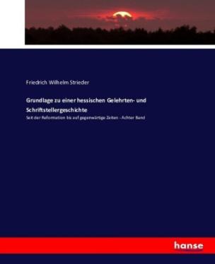 Grundlage zu einer hessischen Gelehrten- und Schriftstellergeschichte
