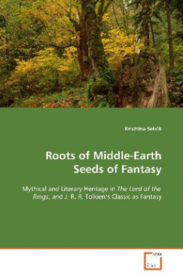 Roots of Middle-Earth Seeds of Fantasy