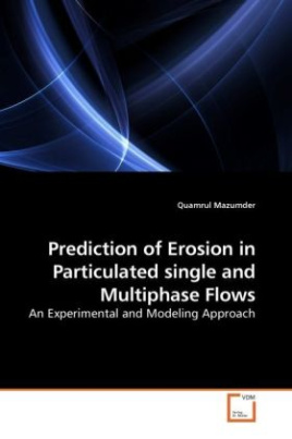 Prediction of Erosion in Particulated single and Multiphase Flows