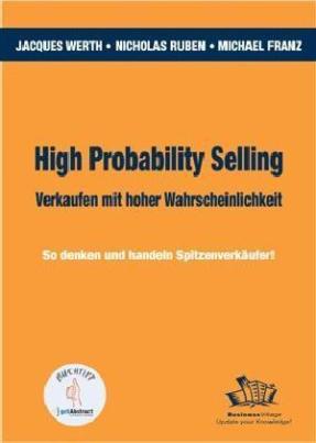 High Probability Selling. Verkaufen mit hoher Wahrscheinlichkeit