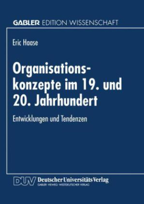 Organisationskonzepte im 19. und 20. Jahrhundert