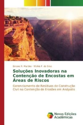 Soluções Inovadoras na Contenção de Encostas em Áreas de Riscos