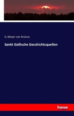 Sankt Gallische Geschichtsquellen