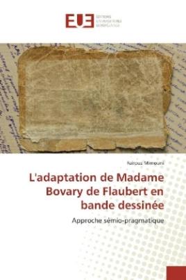 L'adaptation de Madame Bovary de Flaubert en bande dessinée