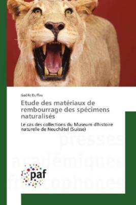 Etude des matériaux de rembourrage des spécimens naturalisés