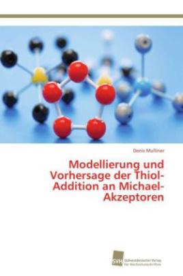 Modellierung und Vorhersage der Thiol-Addition an Michael-Akzeptoren