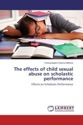 The effects of child sexual abuse on scholastic performance