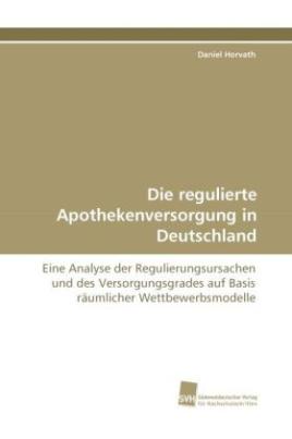 Die regulierte Apothekenversorgung in Deutschland